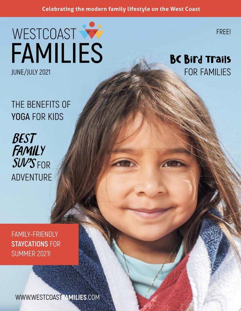 WestCoast Families Summer 2021 issue staycation yoga suv family friendly birding kids